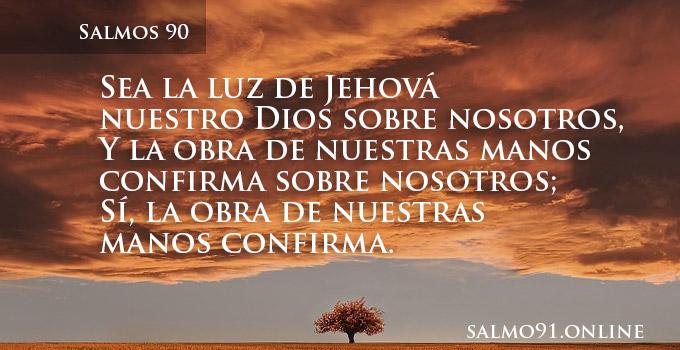 Salmo 90 Sea la luz de Jehová nuestro Dios sobre nosotros